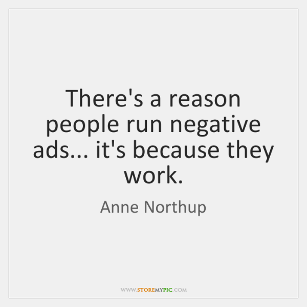 There's a reason people run negative ads... it's because they work.