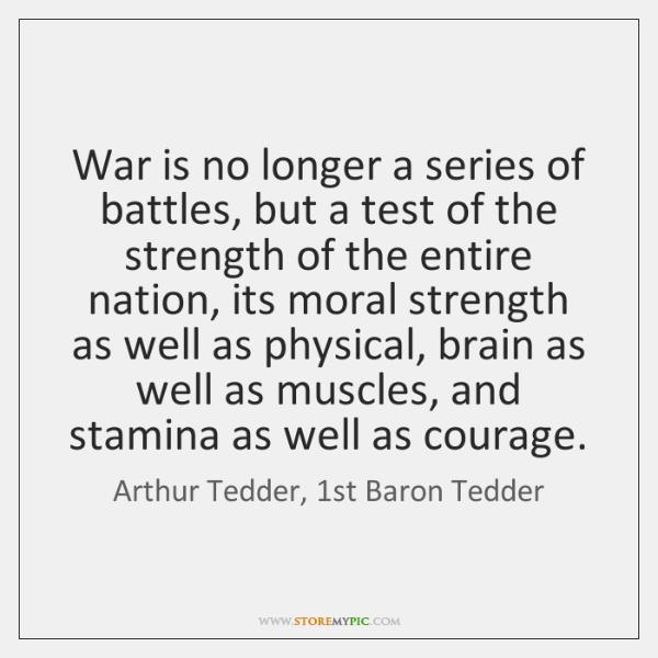 War is no longer a series of battles, but a test of ...