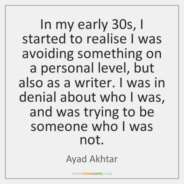 In my early 30s, I started to realise I was avoiding something ...