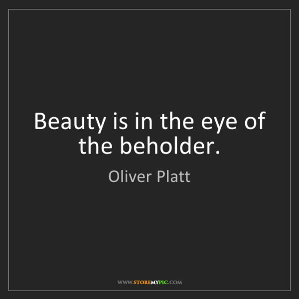 Oliver Platt Beauty Is In The Eye Of The Beholder Storemypic