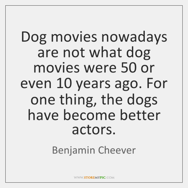 Dog movies nowadays are not what dog movies were 50 or even 10 years ...