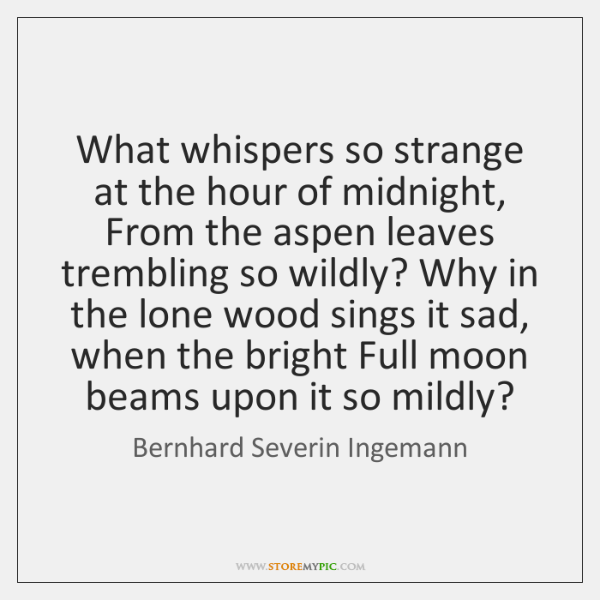 What whispers so strange at the hour of midnight, From the aspen ...