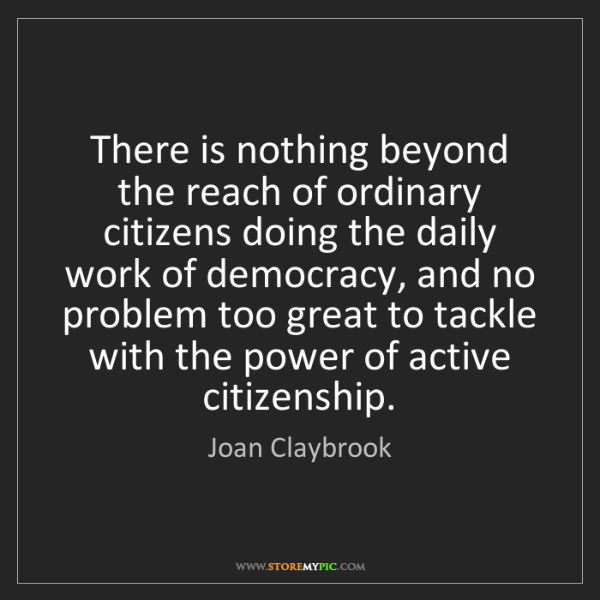 Joan Claybrook: There is nothing beyond the reach of ordinary citizens...