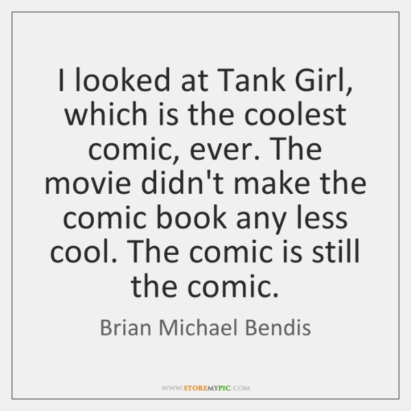 I Looked At Tank Girl Which Is The Coolest Comic Ever The Inspiration Tank Girl Quotes