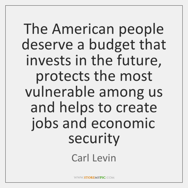 The American people deserve a budget that invests in the future, protects ...
