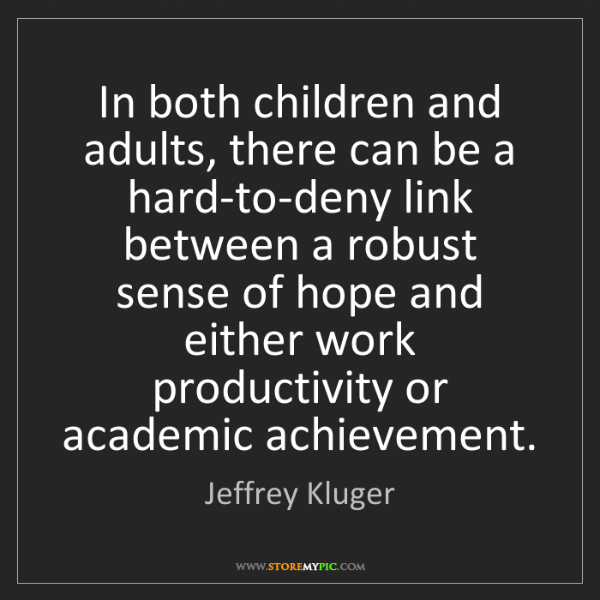Jeffrey Kluger: In both children and adults, there can be a hard-to-deny...