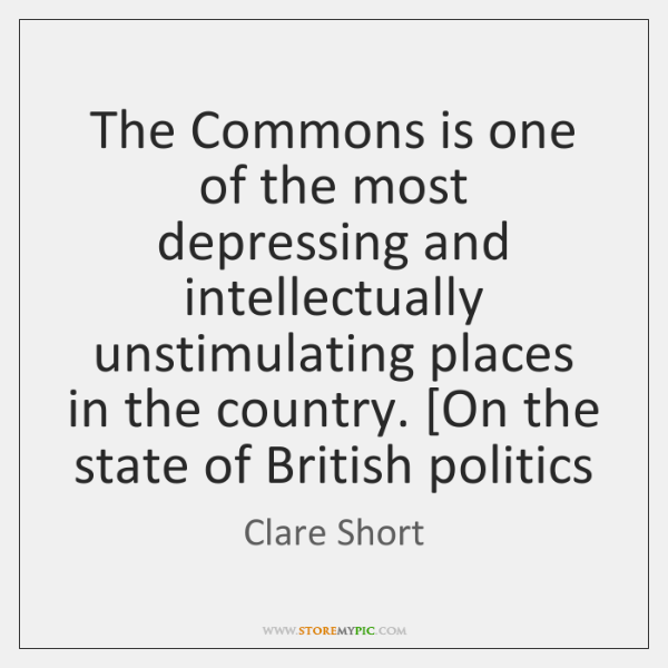 The Commons is one of the most depressing and intellectually unstimulating places ...