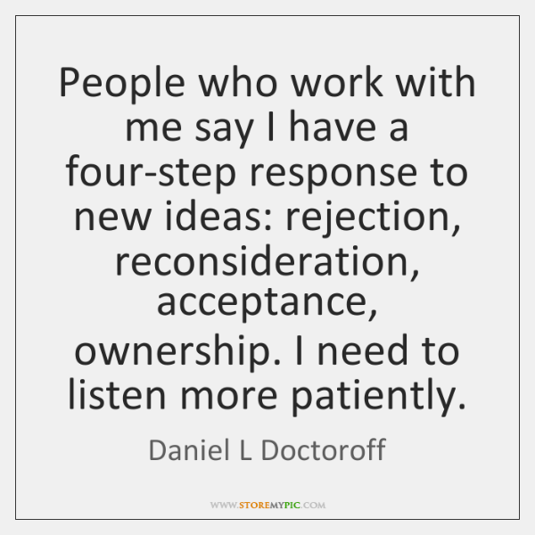 People who work with me say I have a four-step response to ...