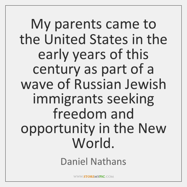 My parents came to the United States in the early years of ...