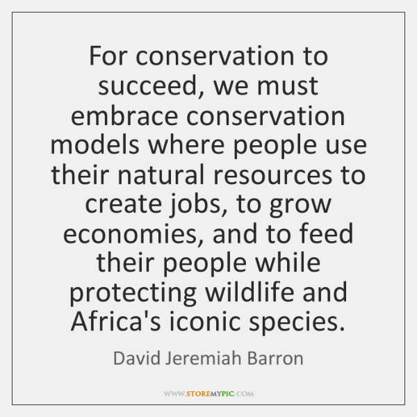 For conservation to succeed, we must embrace conservation models where people use ...