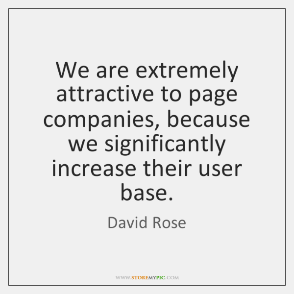 We are extremely attractive to page companies, because we significantly increase their ...