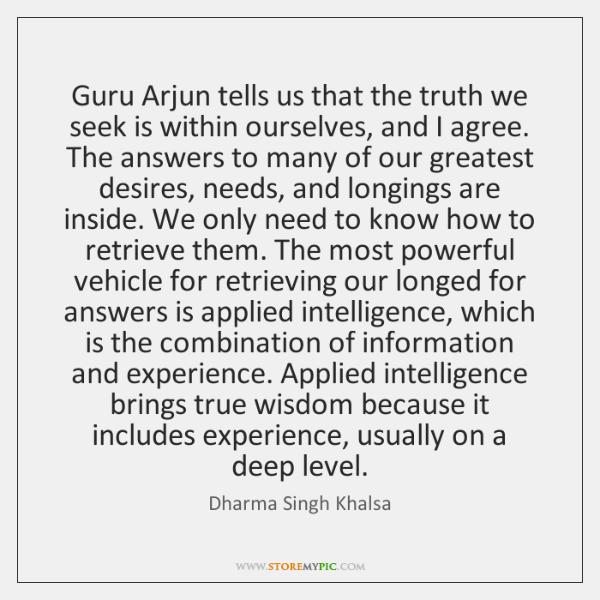 Guru Arjun tells us that the truth we seek is within ourselves, ...