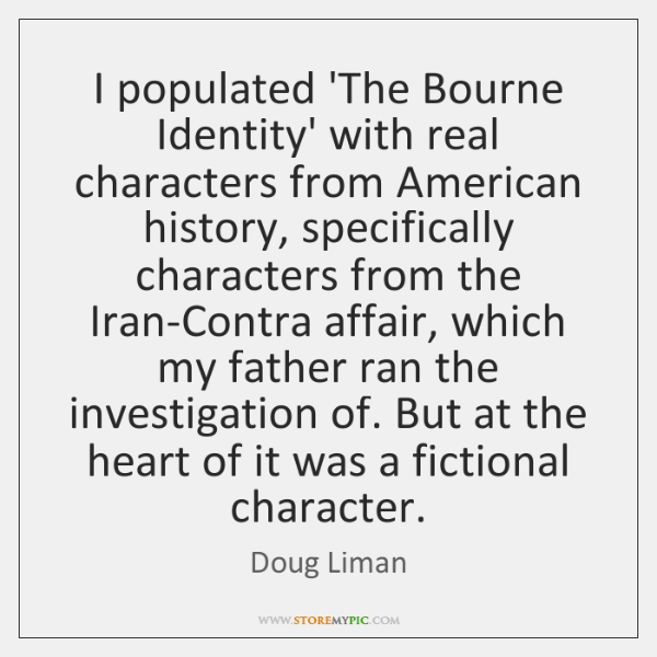 I populated 'The Bourne Identity' with real characters from American history, specifically ...