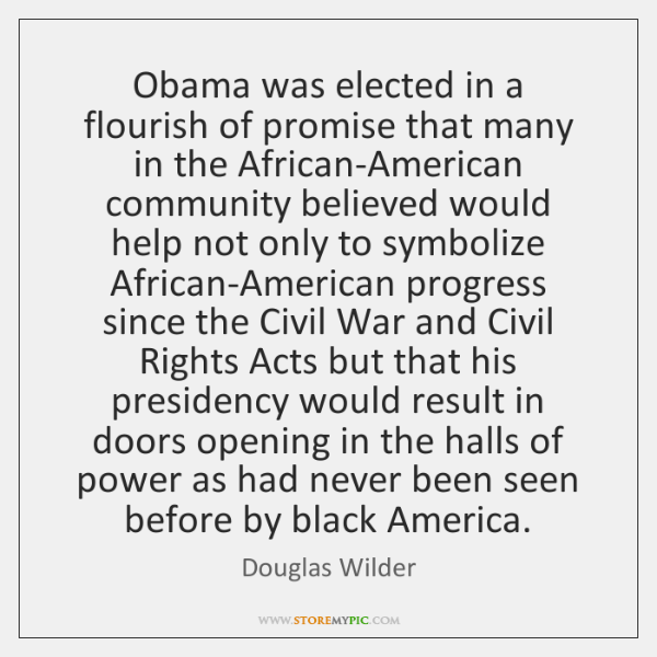 Obama was elected in a flourish of promise that many in the ...