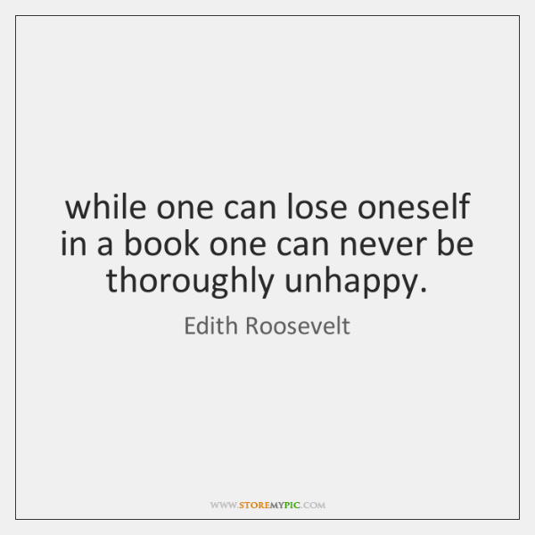 while one can lose oneself in a book one can never be ...