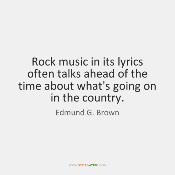 Rock music in its lyrics often talks ahead of the time about ...