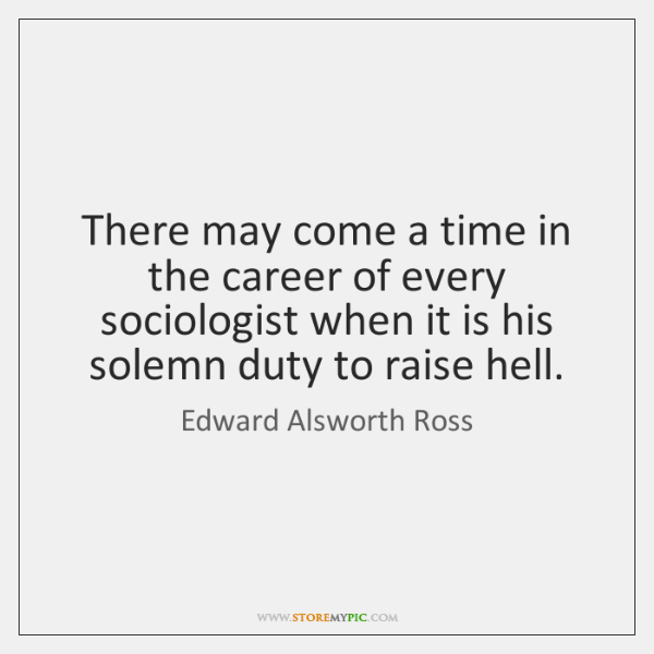 There may come a time in the career of every sociologist when ...