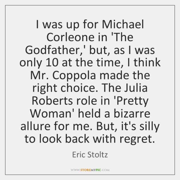 I was up for Michael Corleone in 'The Godfather,' but, as ...
