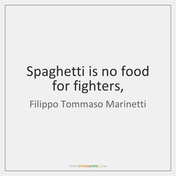 Spaghetti is no food for fighters,