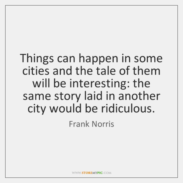 Things can happen in some cities and the tale of them will ...
