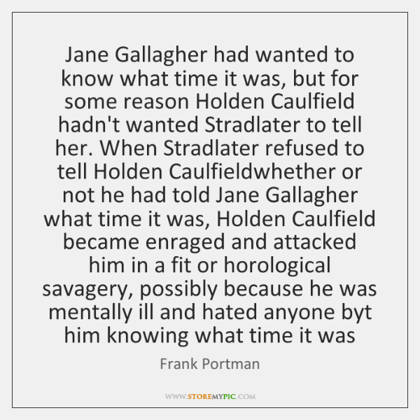 Jane Gallagher had wanted to know what time it was, but for ...