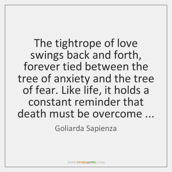 The tightrope of love swings back and forth, forever tied between the ...