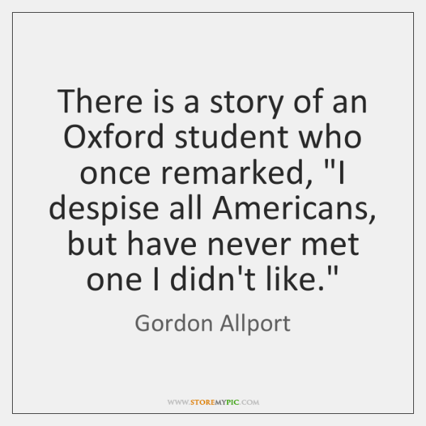 There is a story of an Oxford student who once remarked,