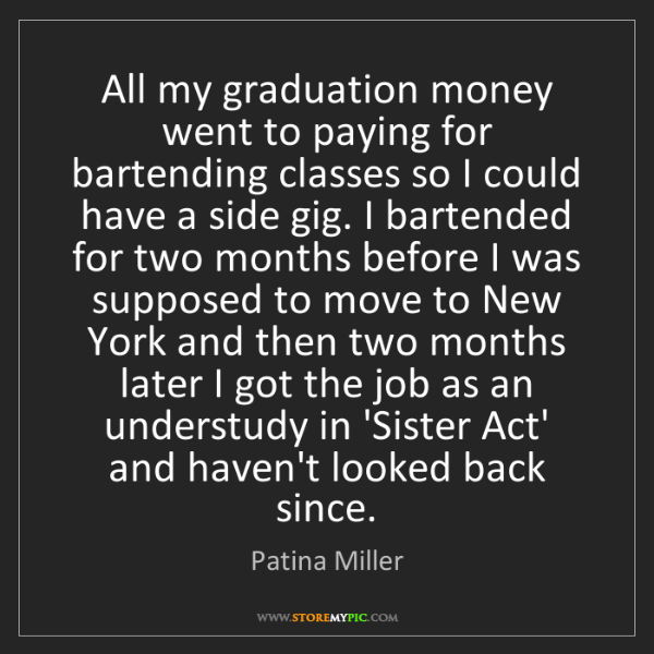 Patina Miller: All my graduation money went to paying for bartending...