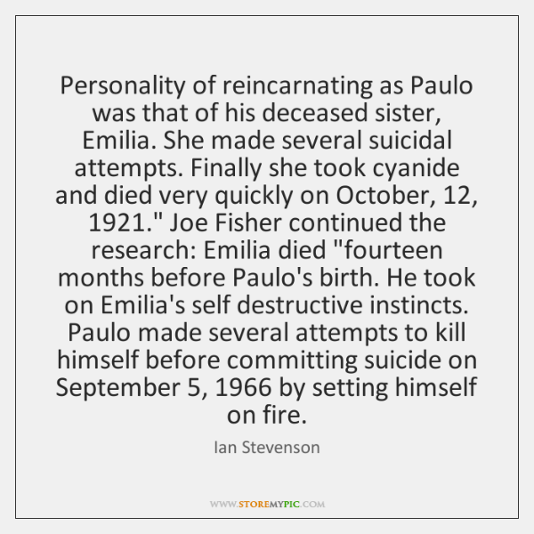 Personality of reincarnating as Paulo was that of his deceased sister, Emilia. ...