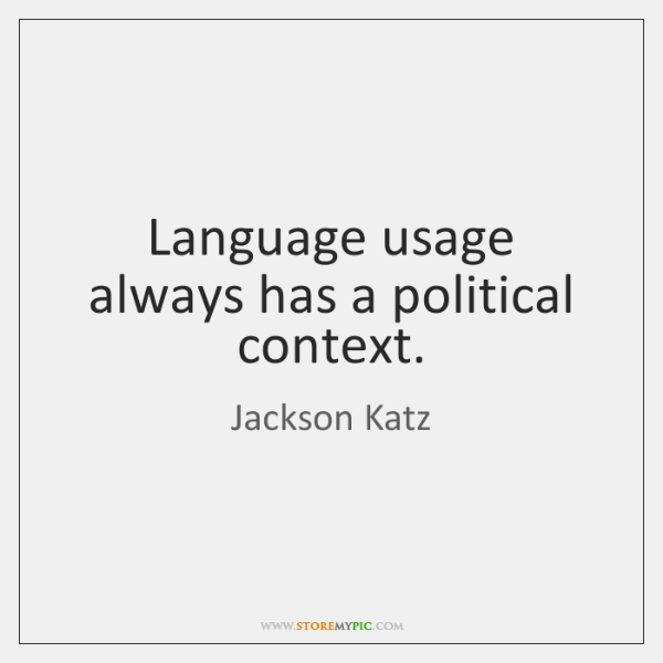 Language usage always has a political context.