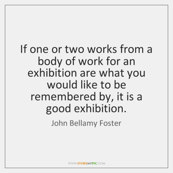 If one or two works from a body of work for an ...