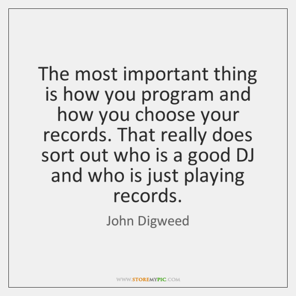 The most important thing is how you program and how you choose ...