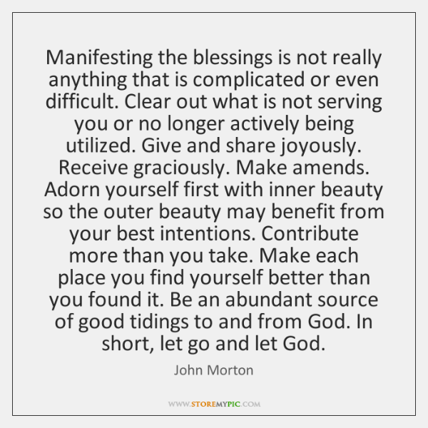 Manifesting the blessings is not really anything that is complicated or even ...