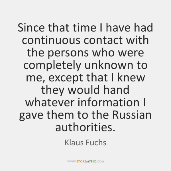 Since that time I have had continuous contact with the persons who ...