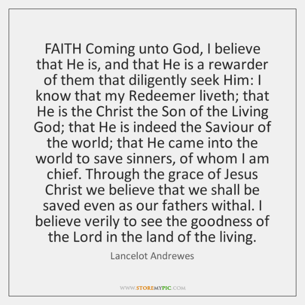 FAITH Coming unto God, I believe that He is, and that He ...