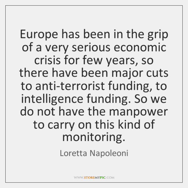 Europe has been in the grip of a very serious economic crisis ...