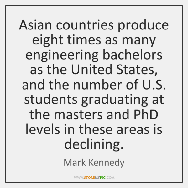 Asian countries produce eight times as many engineering bachelors as the United ...