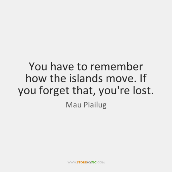 You have to remember how the islands move. If you forget that, ...