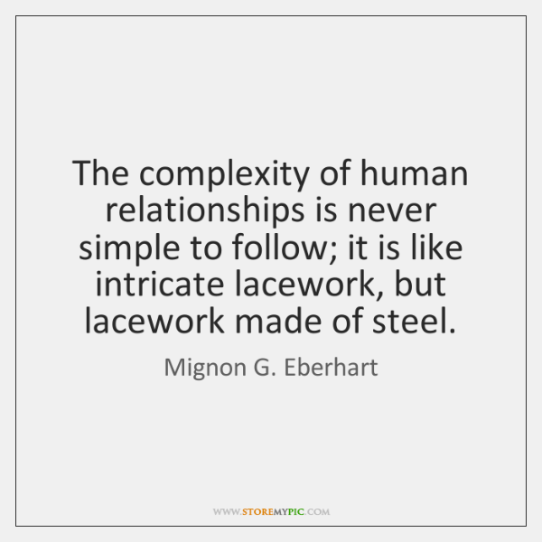 The complexity of human relationships is never simple to follow; it is ...