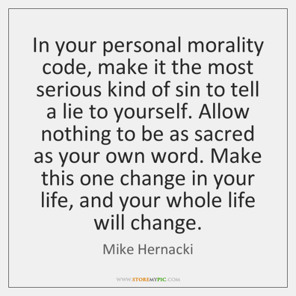 In your personal morality code, make it the most serious kind of ...