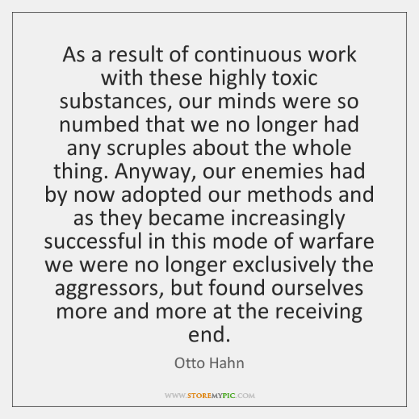 As a result of continuous work with these highly toxic substances, our ...