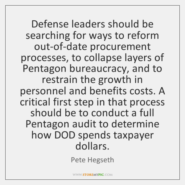 Defense leaders should be searching for ways to reform out-of-date procurement processes, ...