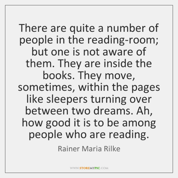 There are quite a number of people in the reading-room; but one ...