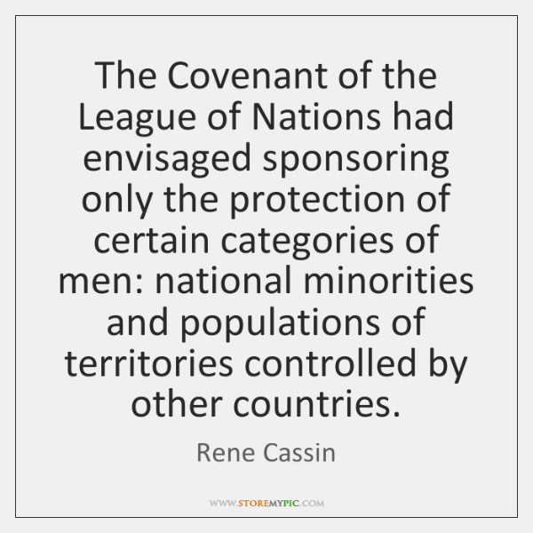 The Covenant of the League of Nations had envisaged sponsoring only the ...