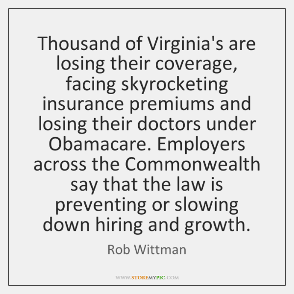 Thousand of Virginia's are losing their coverage, facing skyrocketing insurance premiums and ...