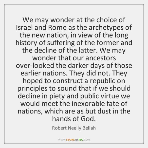 We may wonder at the choice of Israel and Rome as the ...
