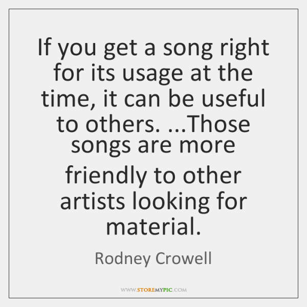 If you get a song right for its usage at the time, ...