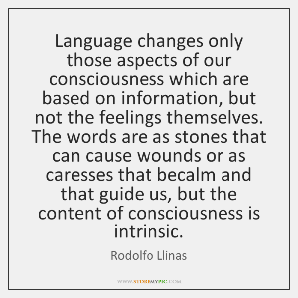 Language changes only those aspects of our consciousness which are based on ...