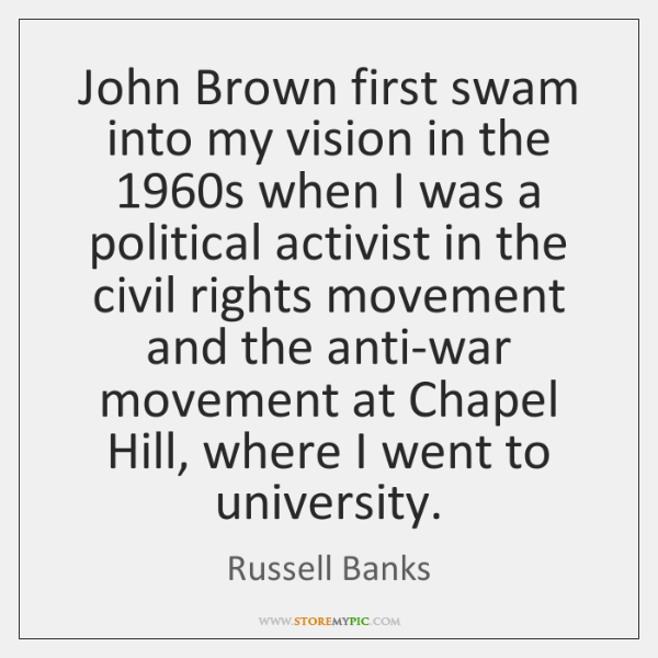 John Brown first swam into my vision in the 1960s when I ...