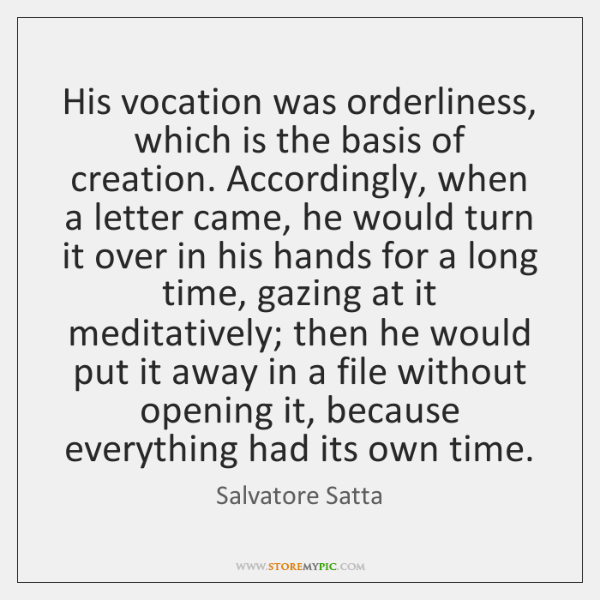 His vocation was orderliness, which is the basis of creation. Accordingly, when ...